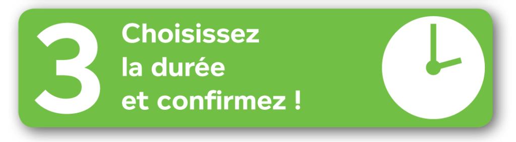 étape 3 : Choisissez la durée et confirmez - Felicitta Parc, stationnements et parking à Sète